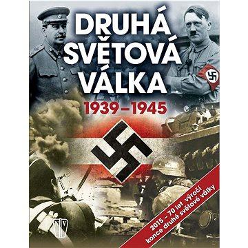 Druhá světová válka 1939-1945 (978-80-206-1564-0)
