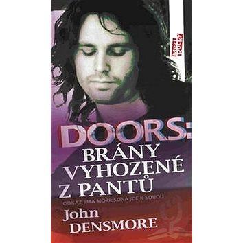 Doors: Brány vyhozené z pantů: Odkaz Jima Morrisona jde k soudu (978-80-7287-205-3)