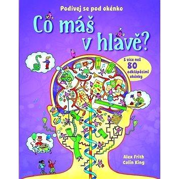 Co máš v hlavě?: Podívej se pod okénko (978-80-256-1641-3)