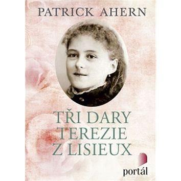 Tři dary Terezie z Lisieux (978-80-262-0922-5)