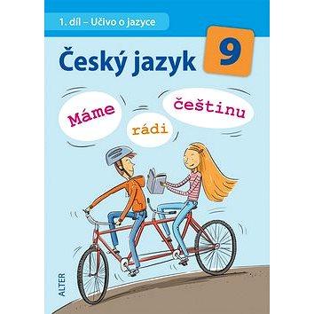 Český jazyk 9 Máme rádi češtinu: 1. díl Učivo o jazyce (978-80-7245-314-6)