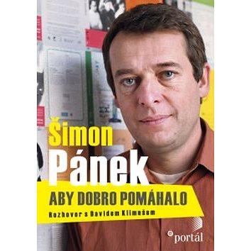 Šimon Pánek Aby dobro pomáhalo: Rozhovor s Davidem Klimešem (978-80-262-0941-6)