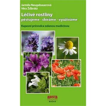 Léčivé rostliny pěstujeme - sbíráme - využíváme: Kapesní průvodce zelenou medicínou (978-80-87867-21-1)