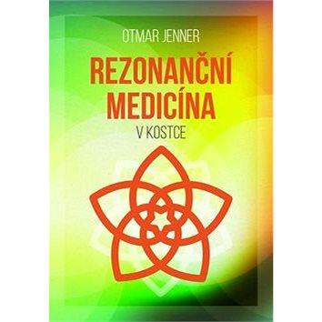 Rezonanční medicína: v kostce (978-80-7306-754-0)