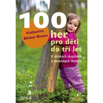 100 her pro děti do tří let: V dětských skupinách a mateřských školách (978-80-262-0947-8)
