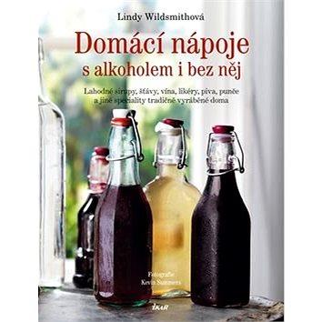 Domácí nápoje s alkoholem i bez něj (978-80-249-2778-7)