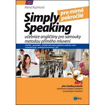 Simply speaking pro mírně pokročilé + CD: učebnice angličtiny pro samouky metodou přímého mluvení (978-80-266-0797-7)