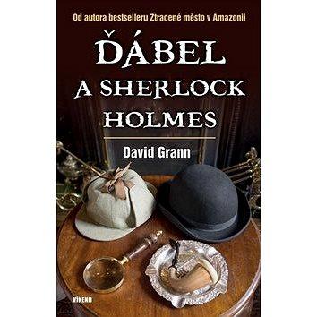 Ďábel a Sherlock Holmes: Od autora bestselleru Ztracené město v Amazonii (978-80-7222-959-8)