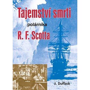 Tajemství smrti polárníka R. F. Scotta (978-80-7497-084-9)