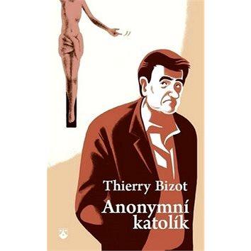 Anonymní katolík (978-80-7195-833-8)