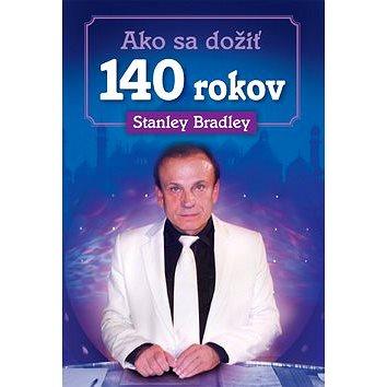 Ako sa dožiť 140 rokov (978-80-7243-926-3)