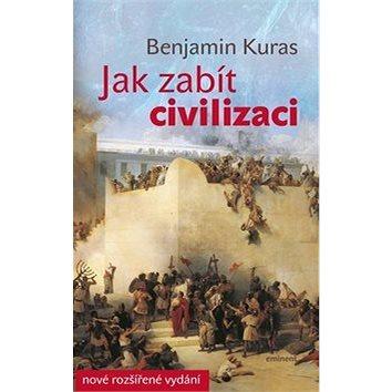 Jak zabít civilizaci (978-80-7281-500-5)