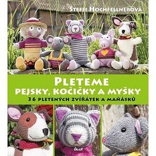 Pleteme pejsky, kočičky a myšky (978-80-249-2849-4)