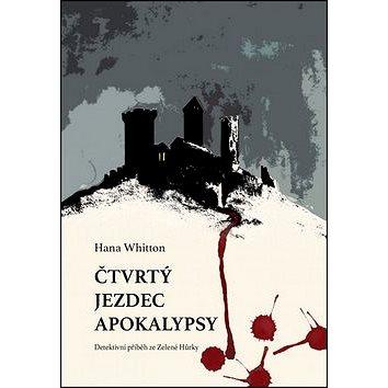 Čtvrtý jezdec Apokalypsy: Detektivní příběh z hradu Zelená Hůrka (978-80-7505-209-4)