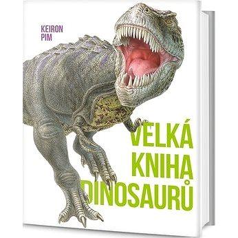 Velká kniha dinosaurů (978-80-7390-096-0)