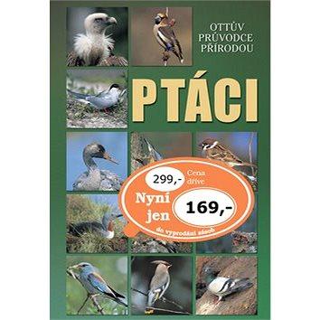 Ptáci: Ottův průvodce přírodou (978-80-7451-366-4)