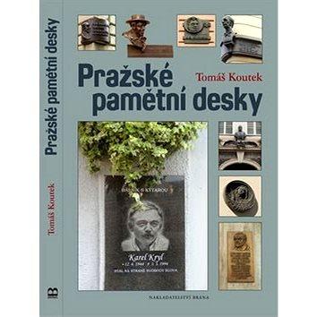 Pražské pamětní desky (978-80-7243-802-0)