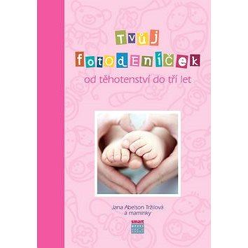 Tvůj fotodeníček od těhotenství do tří let: Růžová verze obálky (978-80-87049-82-2)