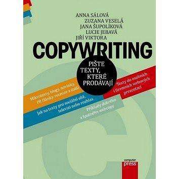 Copywriting: Pište texty, které prodávají (978-80-251-4589-0)