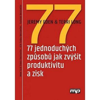 77 jednoduchých způsobů jak zvýšit produktivitu a zisk (978-80-7261-284-0)