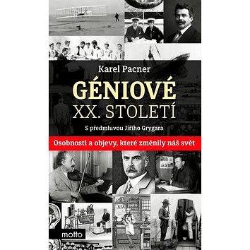 Géniové XX. století: Osobnosti a objevy, které změnily svět (978-80-267-0484-3)