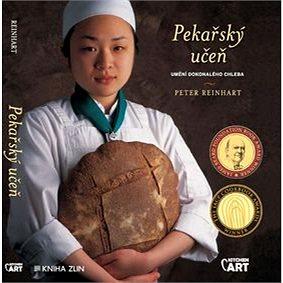 Pekařský učeň: Umění dokonalého chleba (978-80-906188-0-0)