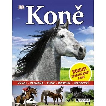 Koně: Vývoj, plemena, chov, dostihy, jezdectví (978-80-253-2463-9)