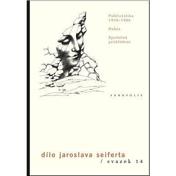 Dílo Jaroslava Seiferta, svazek 14: Publicistika 1939-1986, Dubia, Společná prohlášení (978-80-7470-086-6)