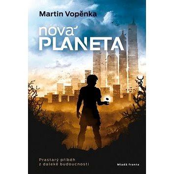 Nová planeta: Prastarý příběh z daleké budoucnosti (978-80-204-3731-0)