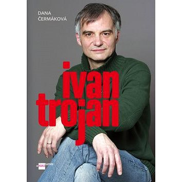 Ivan Trojan (978-80-87685-42-6)