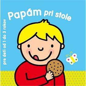 Papám pri stole: pre deti od 1 do 3 rokov (978-80-8107-914-6)
