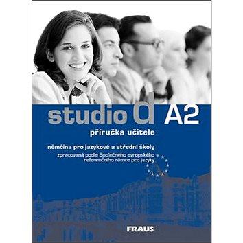 Studio d A2 Příručka učitele: Němčina pro jazykové a střední školy (978-80-7238-547-8)