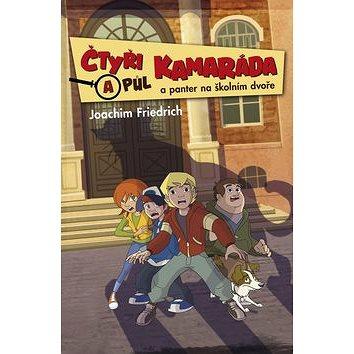 Čtyři a půl kamaráda a panter na školním dvoře (978-80-7507-512-3)