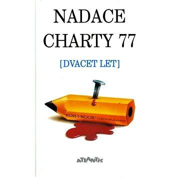 Nadace Charty 77: dvacet let (80-7108-177-9)