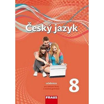 Český jazyk 8 Učebnice: Pro základní školy a víceletá gymnázia (978-80-7489-022-2)