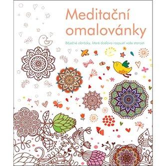 Meditační omalovánky: krásné obrázky, s kterými odplují všechny Vaše starosti (978-80-7390-318-3)