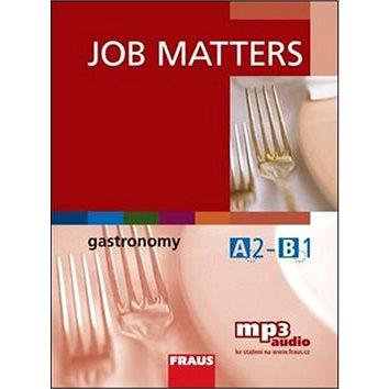 Job Matters Gastronomy: Učebnice + poslech mp3 (978-80-7238-995-7)
