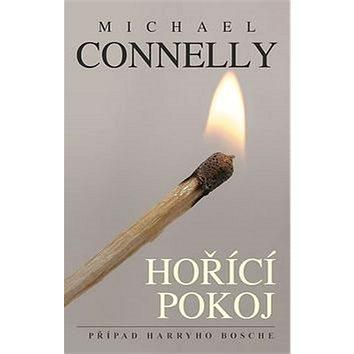 Hořící pokoj: Případ Harryho Bosche (978-80-7498-114-2)