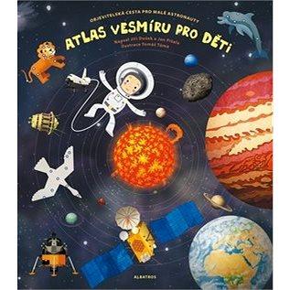 Atlas vesmíru pro děti (978-80-00-03892-6)