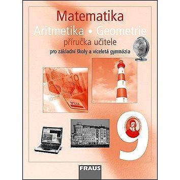 Matematika 9 Aritmetika . Geometrie Příručka učitele: Pro základní školy a víceletá gymnázia (978-80-7238-693-2)