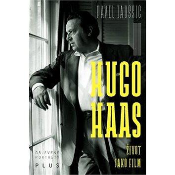 Hugo Haas: Život jako film (978-80-259-0230-1)