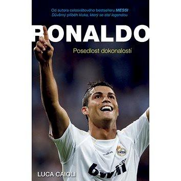 Ronaldo: Posedlost dokonalostí (978-80-89311-74-3)