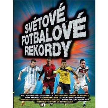 Světové fotbalové rekordy (978-80-7529-099-1)