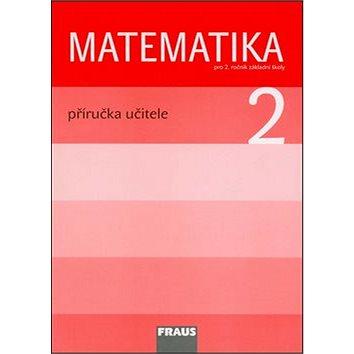 Matematika 2 Příručka učitele: Pro 2. ročník zákadní školy (978-80-7238-771-7)