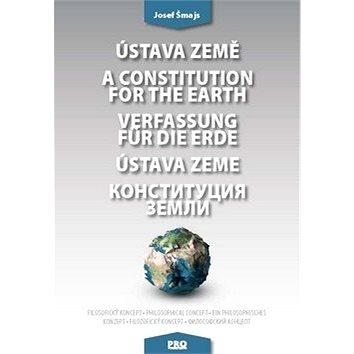 Ústava Země A constitution for the earth Verfassung für die Erde Ústava Zeme: Filozofický koncept Ph (978-80-89057-59-7)