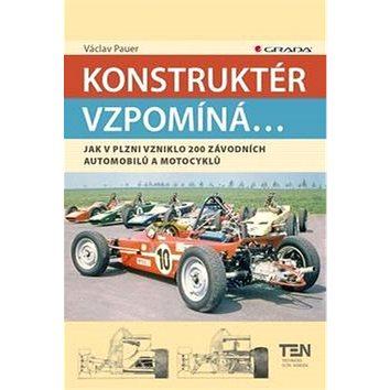 Konstruktér vzpomíná...: Jak v Plzni vzniklo 200 závodnícj automobilů a motocyklů (978-80-247-5575-5)