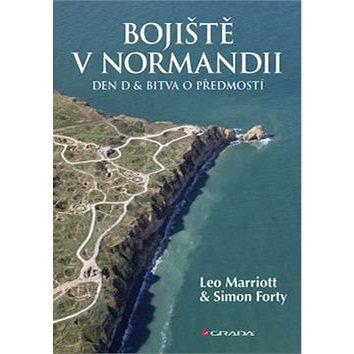 Bojiště v Normandii: Den D a bitva o předmostí (978-80-247-5537-3)
