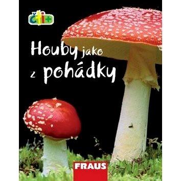 Čti+ Houby jako z pohádky: 9-11 let (978-80-7238-844-8)