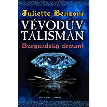 Vévodův talisman Burgundský démant (978-80-7243-807-5)