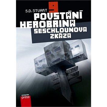 Povstání Herobrina 9 Seschlounova zkáza (978-80-251-4596-8)